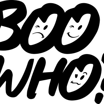 Boo Who? by gstrehlow2011