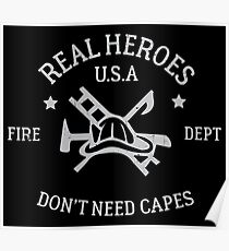 Real Heroes Don't Need Capes Fire Department USA Poster
