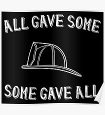 All Gave Some Some Gave All Firefighter Helmet Poster