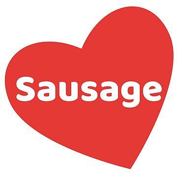 I Love Sausage by NeonArcade87