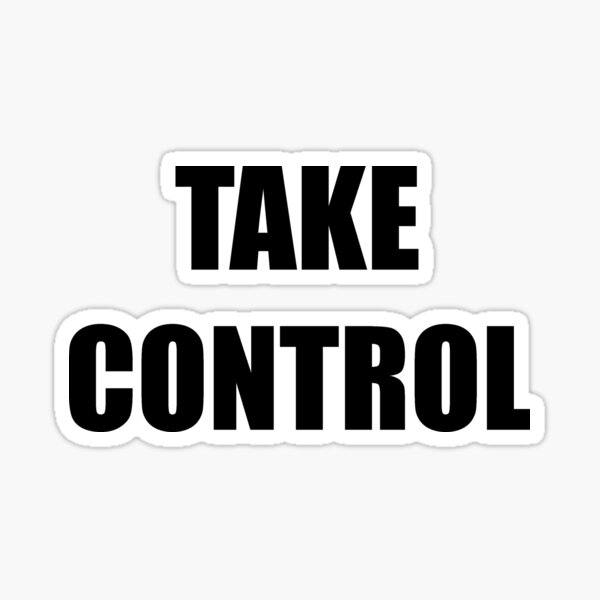 Take control Sticker