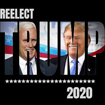 Reelect Trump | 2020 by JWprints