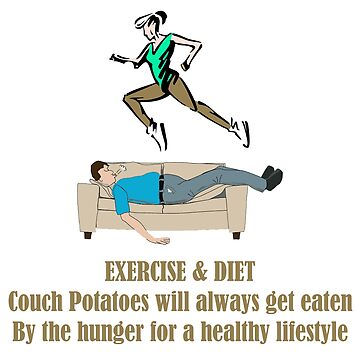 EXERCISE & DIET Healthy lifestyle will always beat a couch potato by KevinGaCo