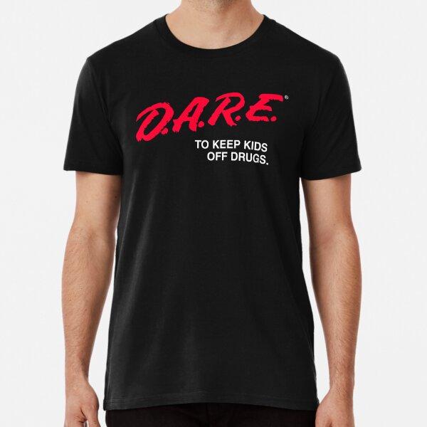 "DARE Program ""To Keep Kids Off Drugs."" Premium T-Shirt"
