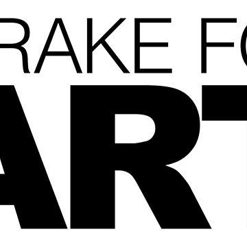 I brake for Art by LudlumDesign