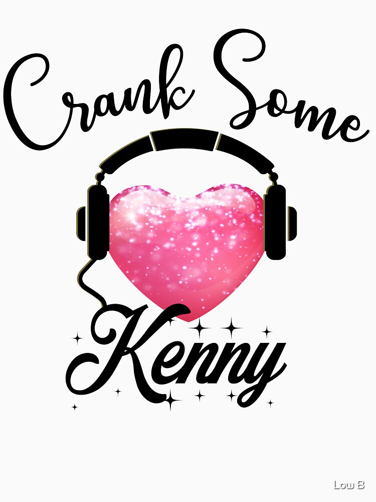 Crank Some Kenny by JbandFKllc