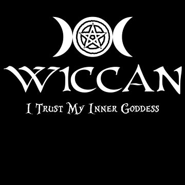 Wiccan -- Trust Your Inner Goddess by oddmetersam