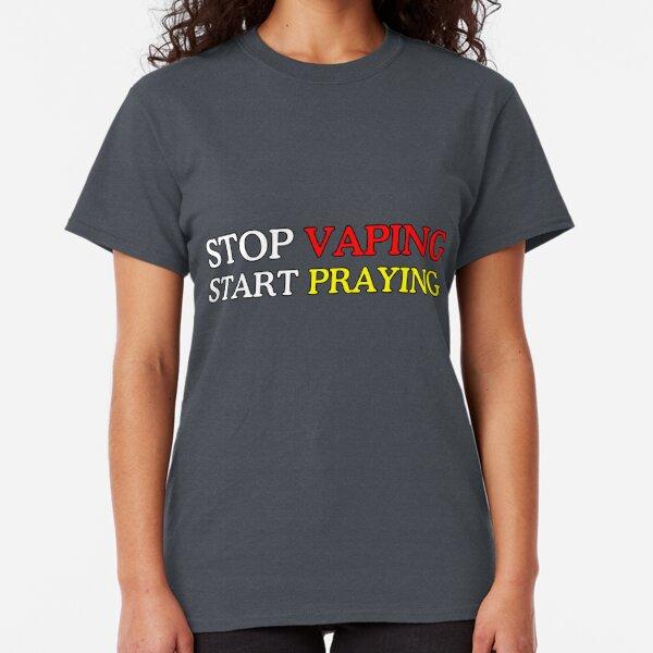 """STOP VAPING, START PRAYING"" - for People who don't Vape Classic T-Shirt"