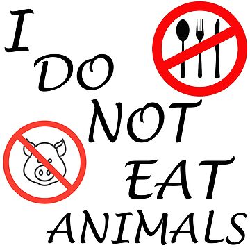 NO EAT ANIMALS by cleenalexer