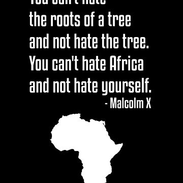 Your Can;t Hate The Roots of A Tree, Quote, African American, Black Lives Matter by UrbanApparel