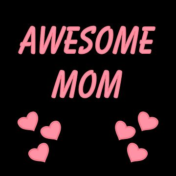 Awesome Mom  by Delight4Delife