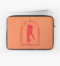CONDUCTOR WE HAVE A PROBLEM Laptop Sleeve