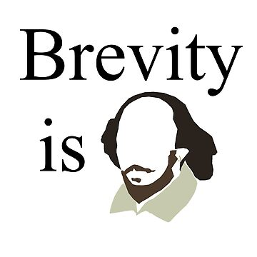 Shakespeare - Brevity is by An-Irrelephant