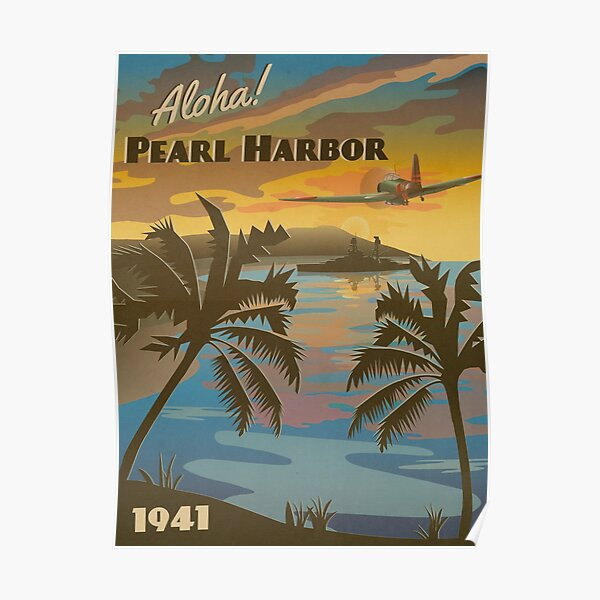 "Pearl Harbor 1941 - ""Day of Infamy Travel Poster"" Poster"