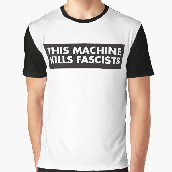 This machine kills fascists Graphic T-Shirt