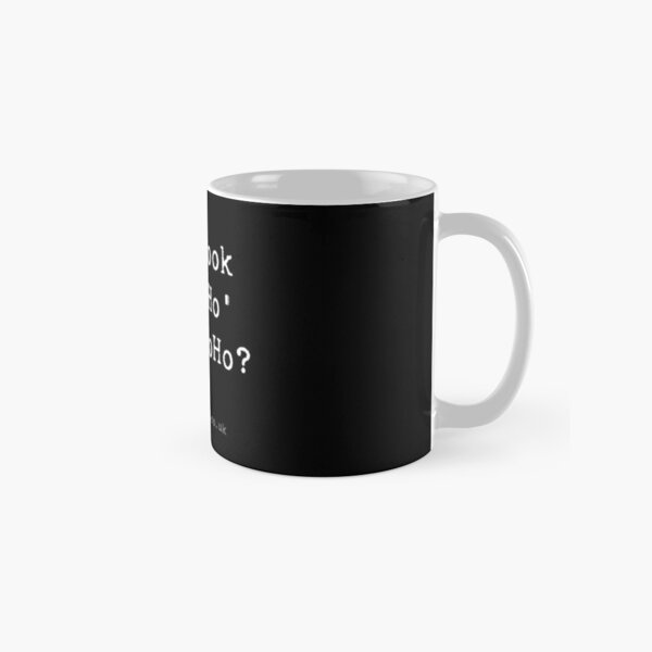 Who Took the Ho from SoHo? Classic Mug