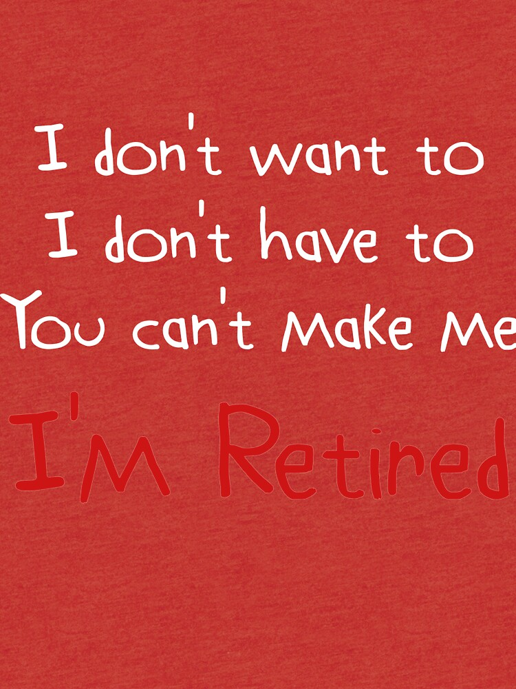 No quiero para ti No puedo hacerme Estoy jubilado Gran idea de regalo Regalo divertido de jubilación de DogBoo