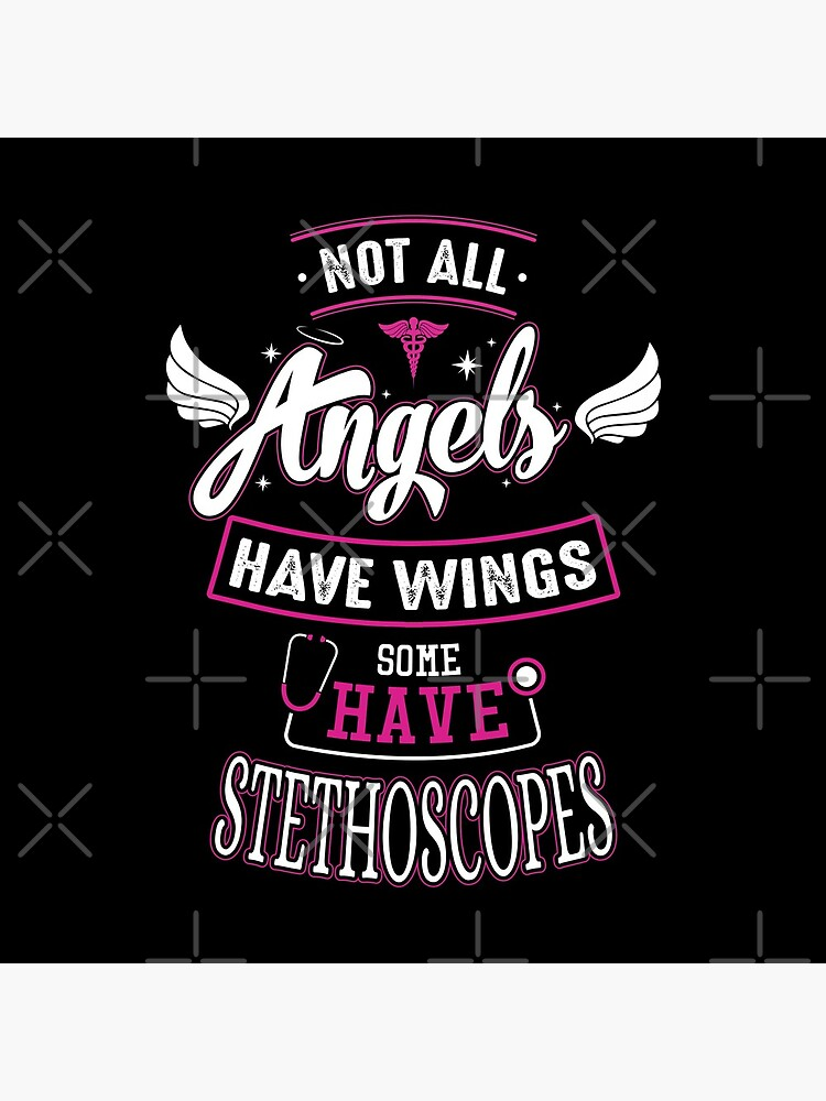 For Paramedics, Nurses, Doctors - Not All Angels Have Wings, Some Have Stethoscopes by snibbo71