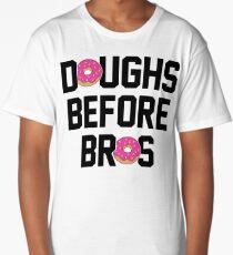 Doughs before bros Long T-Shirt