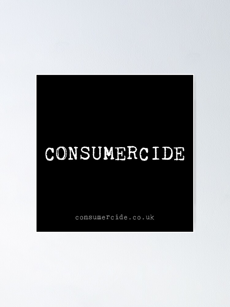 Alternate view of Consumercide Poster