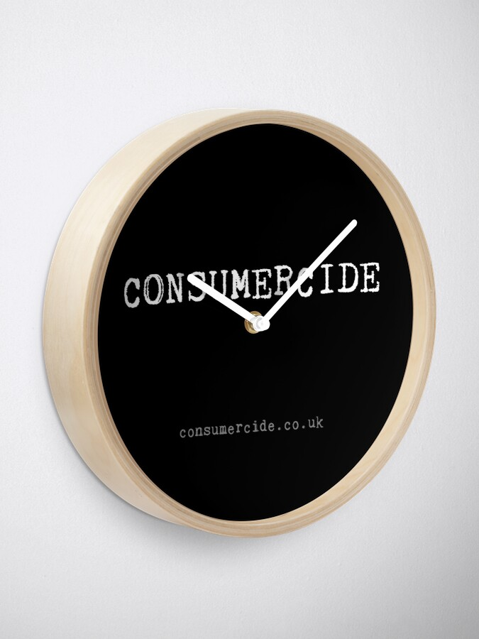 Alternate view of Consumercide Clock