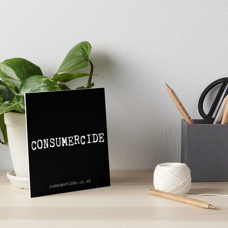 Consumercide Art Board Print