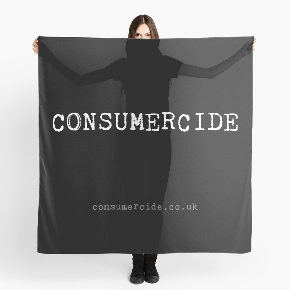 Consumercide Scarf