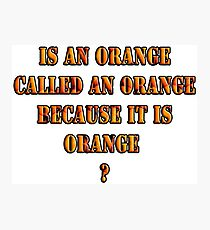 Oranges random question Photographic Print