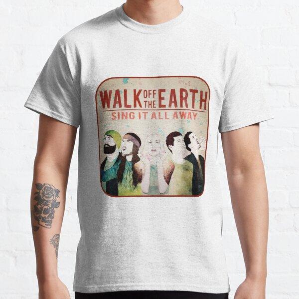 Walk Of The Earth - Singet alles weg (Album) Classic T-Shirt