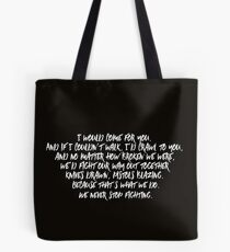 I Would Come For You  Tote Bag