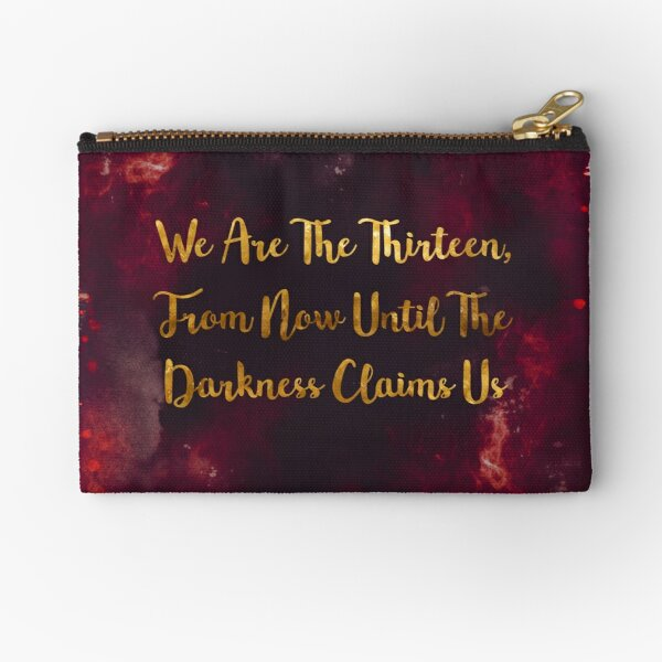 Until The Darkness Claims Us Zipper Pouch