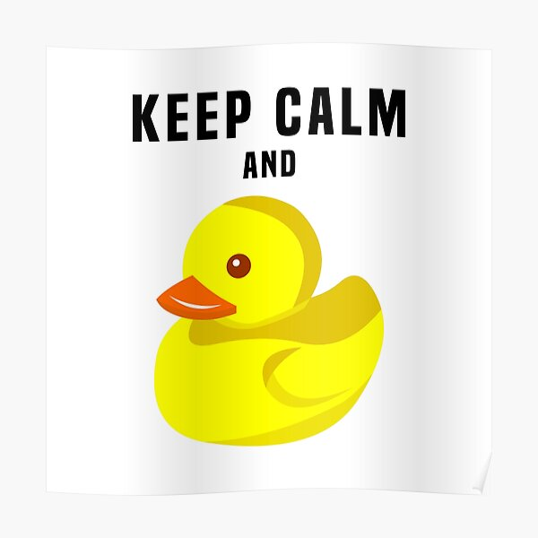 Keep Calm and Rubber Duck Poster
