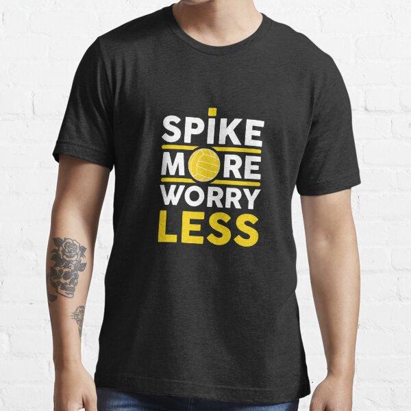 Spike More Worry Less Volleyball Spikeball Design - Volleyball T-Shirt - Volleyball Gift Essential T-Shirt