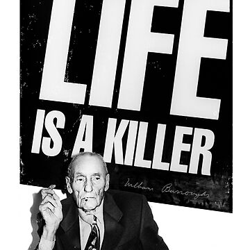 William Burroughs - Life is a killer by AshleyThorpe