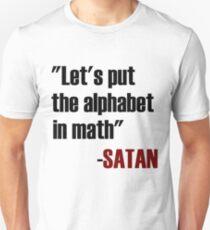 Let's Put The Alphabet In Math Said Satan T-Shirt