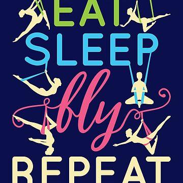 Aerial Yoga Eat Sleep Fly Repeat by jaygo