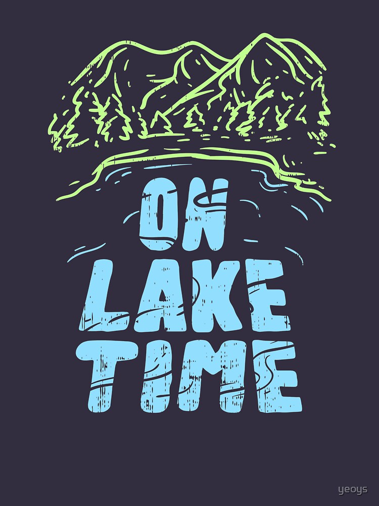 On Lake Time - Funny Boat Gift von yeoys