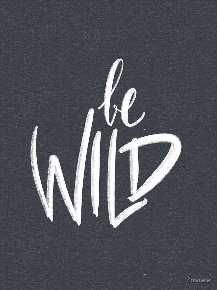 «Be Wild» par Zosmala