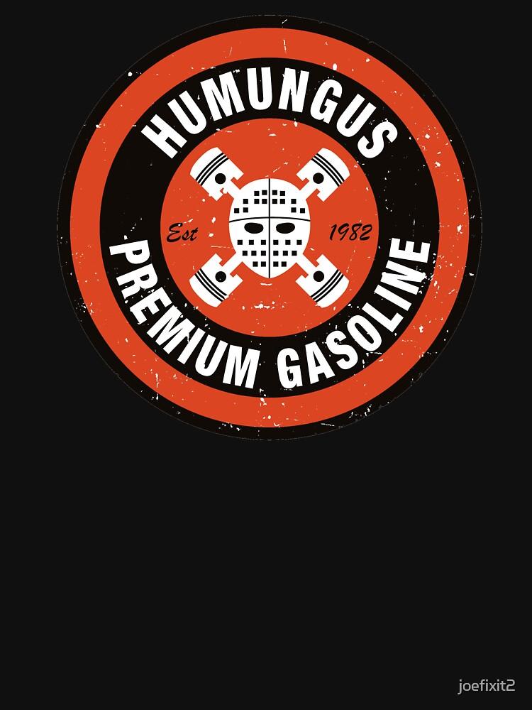 Humungus Premium Gasoline   Unisex T-Shirt