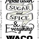 Sugar and Spice Waco by heeheetees