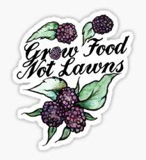 Grow Food Not Lawns Sticker
