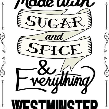 Sugar and Spice Westminster by heeheetees