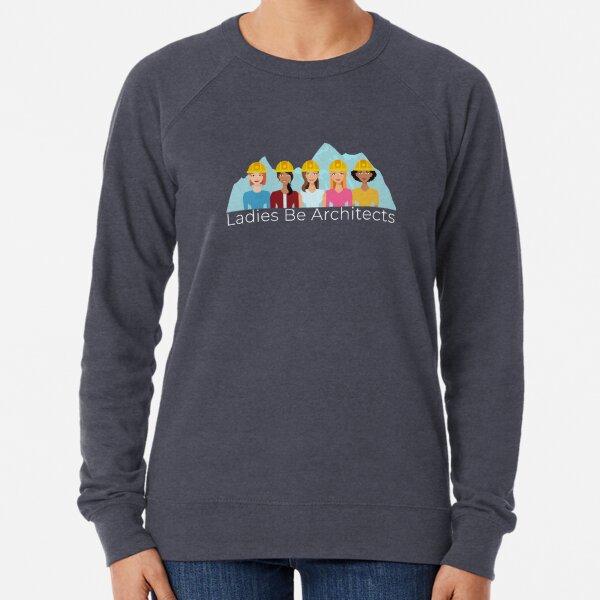 Ladies Be Architects - White Text Lightweight Sweatshirt