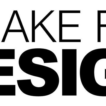I brake for Design by LudlumDesign