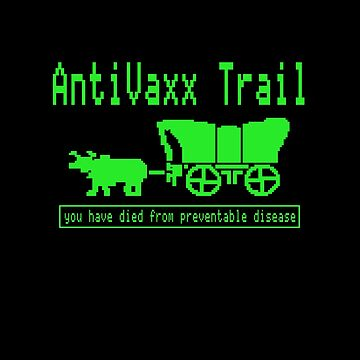 AntiVaxx Trail - You have died of preventable disease by ThatSplat