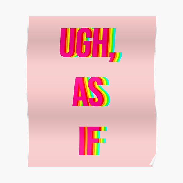 """""""As If"""" Clueless Rainbow Text Print Poster"""