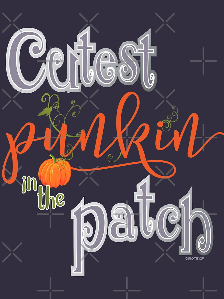 Cutest Punkin in the Patch  by IconicTee