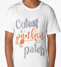 Cutest Punkin in the Patch  Long T-Shirt