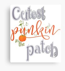Cutest Punkin in the Patch  Metal Print