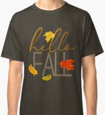 Hello Fall Hand Lettered Typography Classic T-Shirt